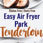 Air Fryer Pork Tenderloin collage photo