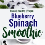 Blueberry Spinach Smoothie collage photo