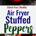 Air Fryer Stuffed Peppers collage photo